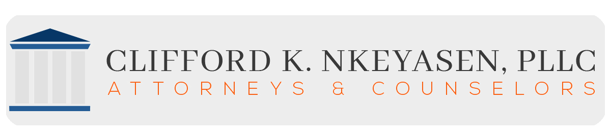 Clifford K. Nkeyasen, PLLC | Attorneys & Counselors